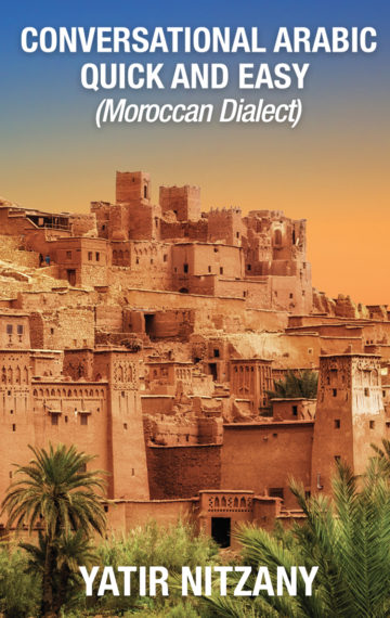 CONVERSATIONAL ARABIC QUICK AND EASY: Moroccan Dialect